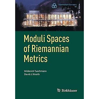 Moduli Spaces of Riemannian Metrics - 2015 (Corr. 2nd printing) by Wil