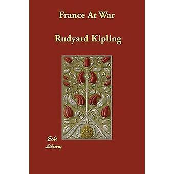 France At War by Kipling & Rudyard