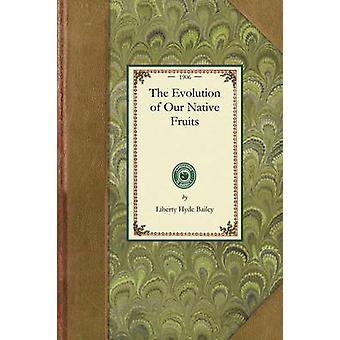 L'évolution de nos Fruits indigènes par Liberty Hyde Bailey