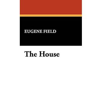 The House by Field & Eugene