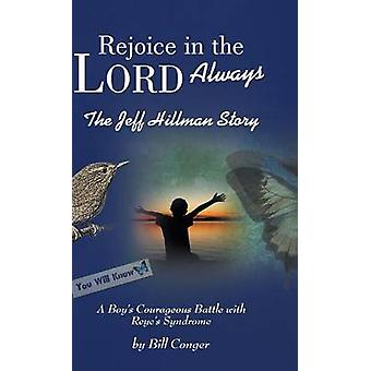 Rejoice in the Lord Always The Jeff Hillman Story by Conger & Bill