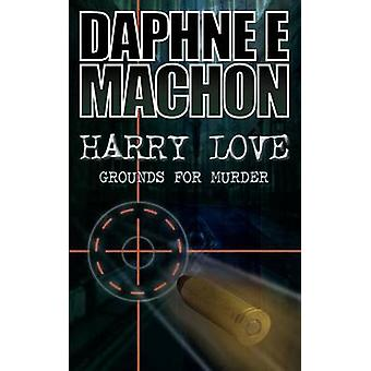 Harry Love Grounds for Murder by Machon & Daphne E.