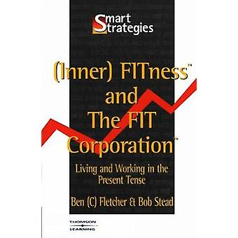 Inner Fitness and the Fit Corporation by Fletcher & Ben