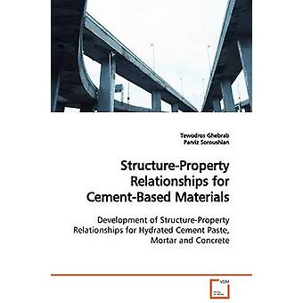 StructureProperty Relationships for CementBased  Materials by Ghebrab & Tewodros
