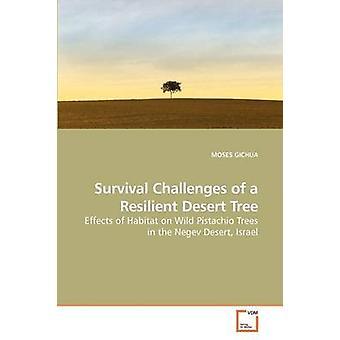 Überleben-Herausforderungen eines elastischen Wüste Baumes durch GICHUA & MOSES