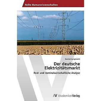 Der Deutsche Elektrizitatsmarkt av Langmann Gernot