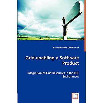 Gridenabling a Software Product  Integration of Grid Resources in the RCE Environment by Rohde Christiansen & Kenneth
