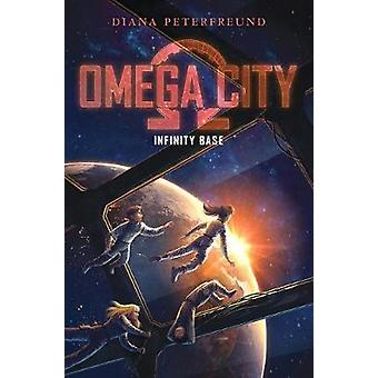 Omega City - Infinity Base by Diana Peterfreund - 9780062310910 Book