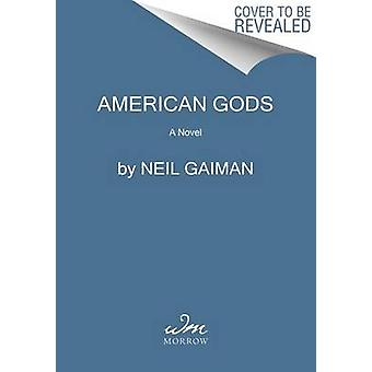 American Gods by Neil Gaiman - 9780062572233 Book