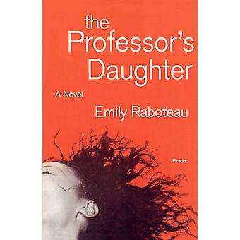 The Professor's Daughter by Emily Raboteau - 9780312425685 Book