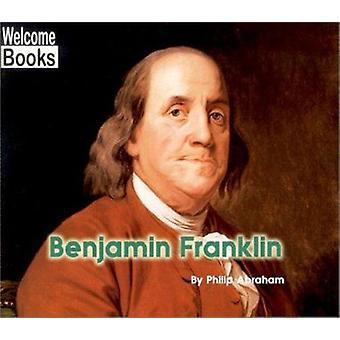 Benjamin Franklin by Philip Abraham - 9780516236018 Book