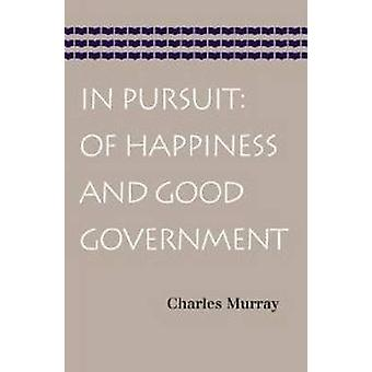 In Pursuit - Of Happiness & Good Government by Charles Murray - 978086