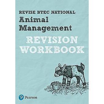 Revise BTEC National Animal Management Revision Workbook - 9781292149
