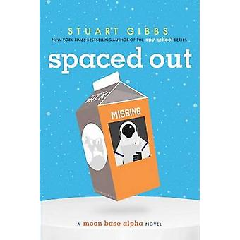 Spaced Out by Stuart Gibbs - 9781481423366 Book