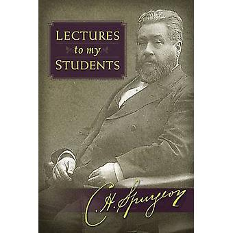 Lectures to My Students by Charles Haddon Spurgeon - 9781598565164 Bo