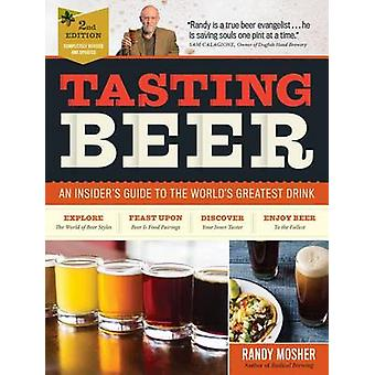 Tasting Beer - An Insider's Guide to the World's Greatest Drink by Ran