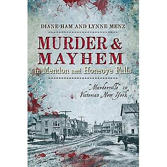 Murder & Mayhem in Mendon and Honeoye Falls  -  -Murderville - in Victor