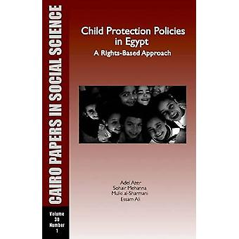 Child Protection Policies in Egypt - A Rights-based Approach by Adel A