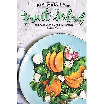 Gezonde & Delicious fruitsalade recepten: 30 betoverende verse fruitsalades