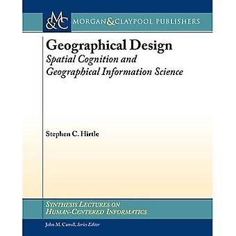 Geographical Design: Spatial Cognition and Geographical Information Science