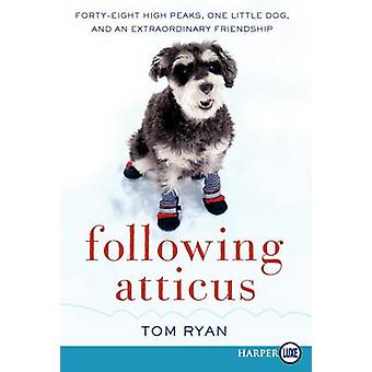 Following Atticus LP - Forty-Eight High Peaks - One Little Dog - and a