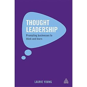 Thought Leadership Prompting Businesses to Think and Learn by Young & Laurie