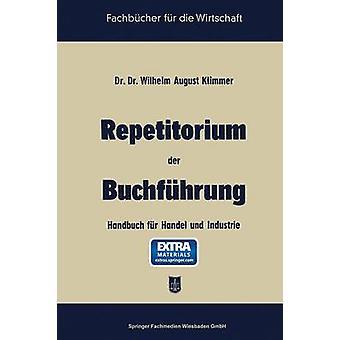 Repetitorium der Buchfuhrung Handbuch Fur Handel und Industrie by Klimmer & agosto