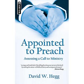 Appointed to Preach: Assessing a Call to Ministry (Paperback) by David W Hegg