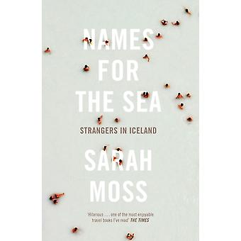 Names for the Sea: Strangers in Iceland (Paperback) by Moss Sarah