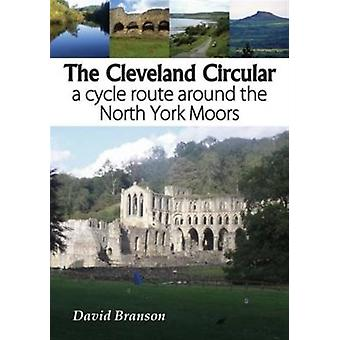 The Cleveland Circular: A Cycle Route Around the North York Moors (Paperback) by Branson David