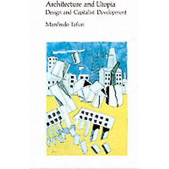 Architecture et utopie - conception et développement capitaliste par Manfred