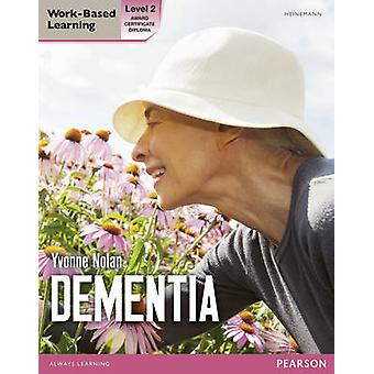 Health and Social Care - Dementia Level 2 Candidate Handbook (QCF) by