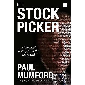The Stock Picker - A Financial History from the Sharp End by Paul Mumf