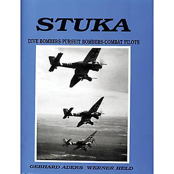 Stuka - Pictorial Chronicle of German Close-Combat Aircraft to 1945 by