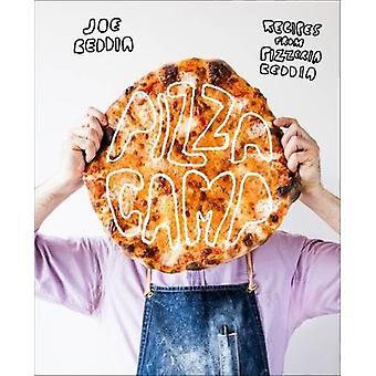 Pizza Camp - Recipes from Pizzeria Beddia by Joe Beddia - 978141972409