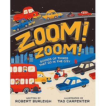 Zoom! Zoom! -Sons de coisas que se passam na cidade por Robert Burleigh