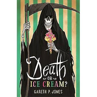 Death or Ice Cream? by Gareth P. Jones - 9781471404283 Book