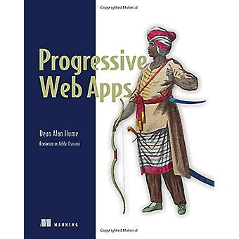 Progressive Web Apps by Dean Alan Hume - 9781617294587 Book