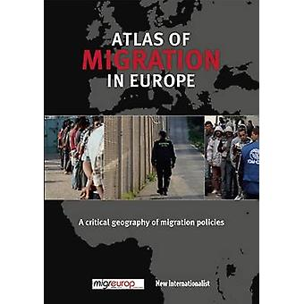 The Atlas of Migration - A Critical Geography of Immigration Policy by