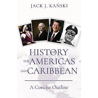 Historia de las Américas y el Caribe - un esbozo sucinto por la historia o