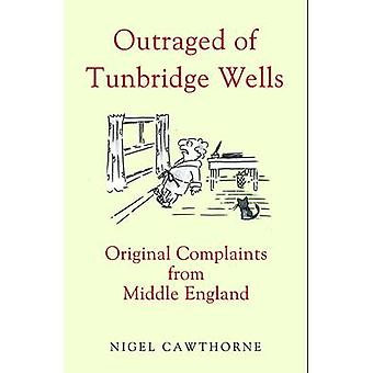 Outraged of Tunbridge Wells - Original Complaints from Middle England