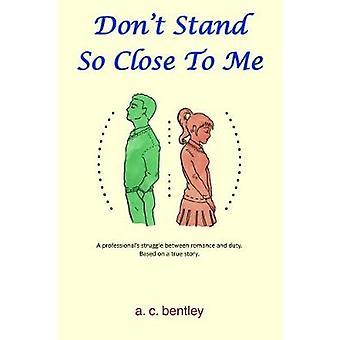 Stå inte så nära mig - ett professionellt kamp mellan Romantik