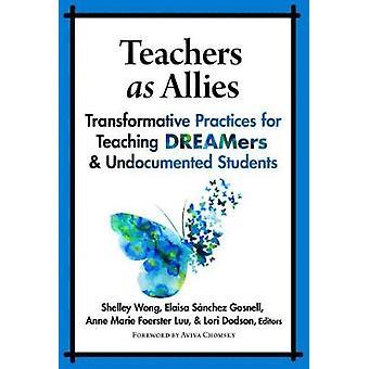 Teachers as Allies - Transformative Practices for Teaching DREAMers an