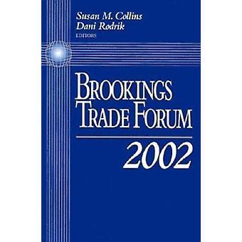 Brookings Trade Forum - 2002 by Susan M. Collins - Dani Rodrik - 97808