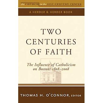Two Centuries of Faith - The Influence of Catholicism on Boston - 18082
