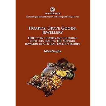 Hoards - Grave Goods - Jewellery - Objects in Hoards and in Burial Con