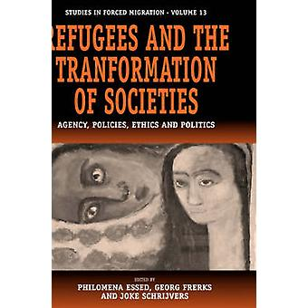 Flüchtlinge und die Umwandlung von Gesellschaften Agentur Politik, Ethik und Politik von erfaßt & P.