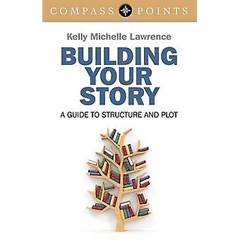 Compass Points - Building Your Story - A Guide to Structure and Plot b