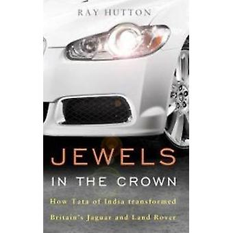 Jewels in the Crown - How Tata of India Transformed Britain's Jaguar a