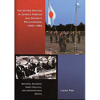 The United Nations in Japan's Foreign and Security Policymaking - 194